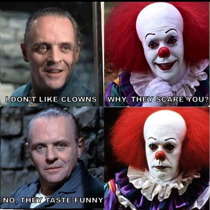 Clown - I DON'T LIKE CLOWNS WHY, THEY SCARE YOU? NO, THEY TASTE FUNNY
