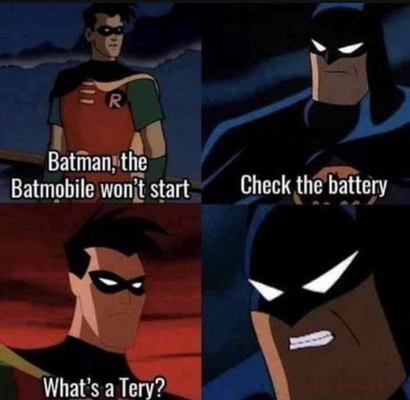 Fictional character - Batman, the Batmobile won't start Check the battery What's a Tery?