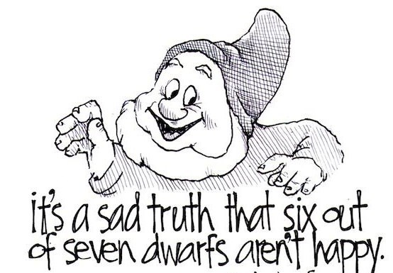 White - its a sad truth that sixaut of seven dwarfs arernf happy.