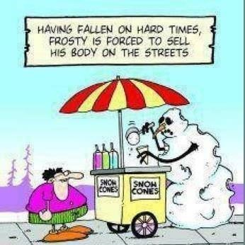 Cartoon - HAVING FALLEN ON HARD TIMES, FROSTY IS FORCED TO SELL HIS BODY ON THE STREETS SNON CONES SNOH CONES