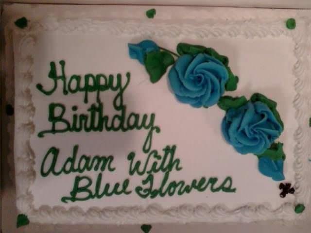 Cake decorating supply - Happy Binthday Adam with Blue Ilowers
