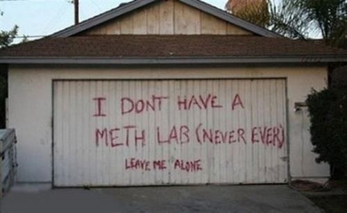 Garage - I DONT HAVE A METH LAB (NEVER EVER LEAVE ME ALONE