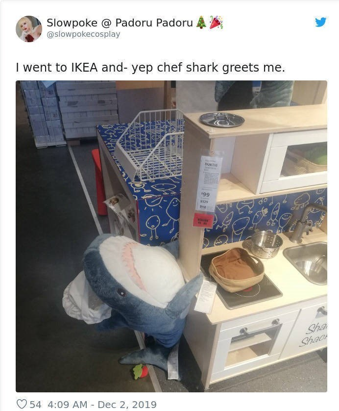 Product - Slowpoke @ Padoru Padoru A @slowpokecosplay I went to IKEA and- yep chef shark greets me. DUKTIG $99 $129 WOLRR T:OBL Sha Shao 54 4:09 AM - Dec 2, 2019