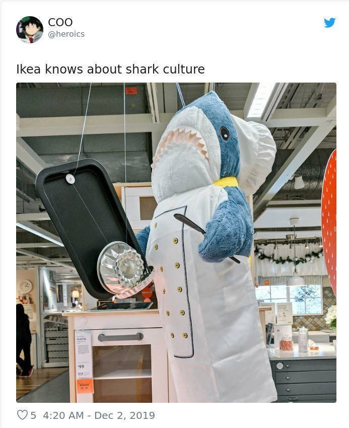 Product - @heroics Ikea knows about shark culture 99 5 4:20 AM - Dec 2, 2019