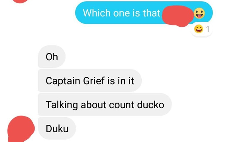 Text - Which one is that Oh Captain Grief is in it Talking about count ducko Duku