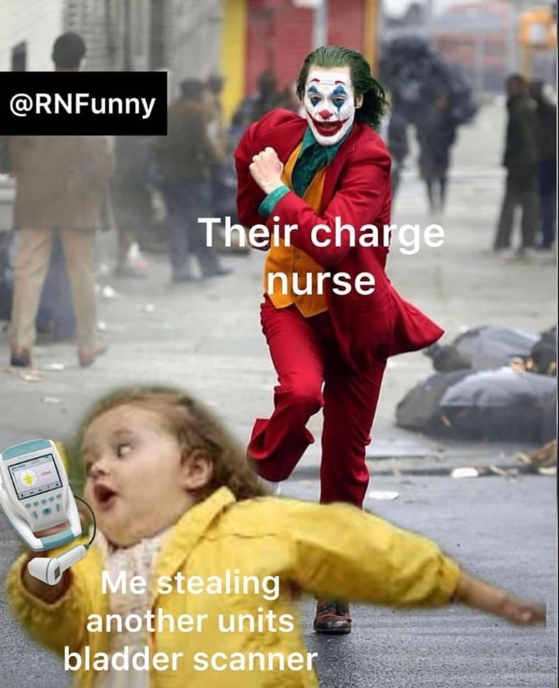 Product - @RNFunny Their charge nurse Me stealing another units bladder scanner