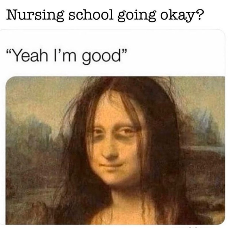 "Face - Nursing school going okay? ""Yeah l'm good"""