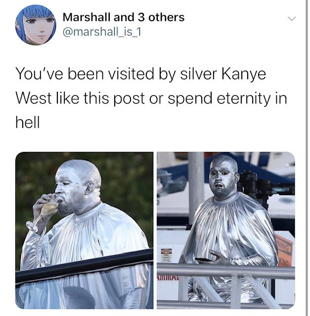 Text - Marshall and 3 others @marshall_is 1 You've been visited by silver Kanye West like this post or spend eternity in hell NG XING