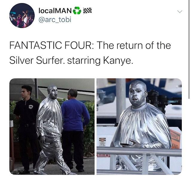 Human - localMAN @arc_tobi FANTASTIC FOUR: The return of the Silver Surfer. starring Kanye. NG KING