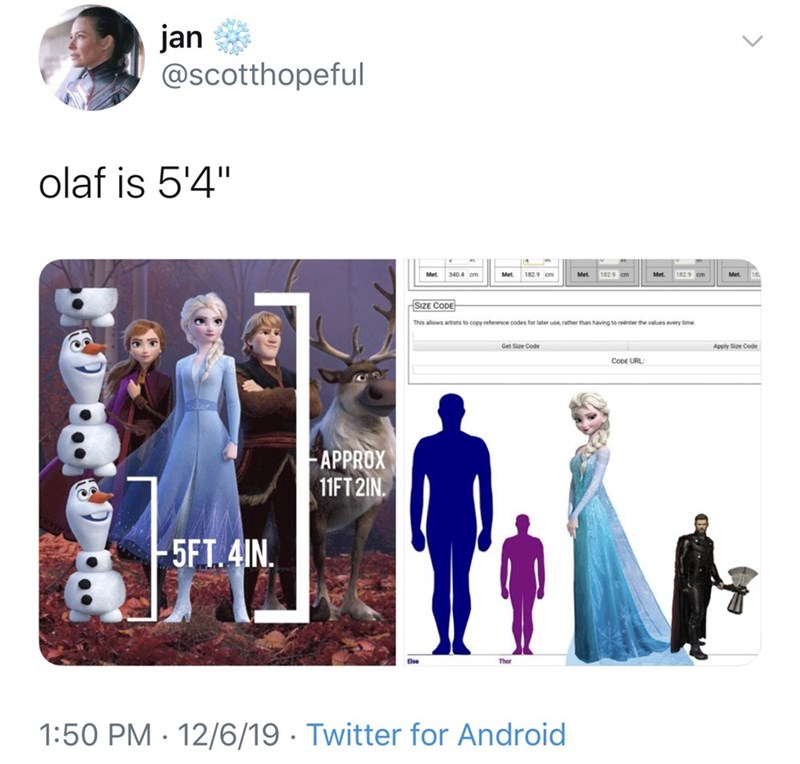 "Text - jan @scotthopeful olaf is 5'4"" 182.9 cm 1829 cm Met 18 Met. 340.4 cm Met 182.9 om Met Met. SIZE CODE This allows artists to copy reference codes for later use, rather than having to reenter the values every time. Get Sze Code Apply Size Code CoDe URL: APPROX 11FT 2IN. 5FT.4IN. Thor 1:50 PM · 12/6/19 · Twitter for Android"