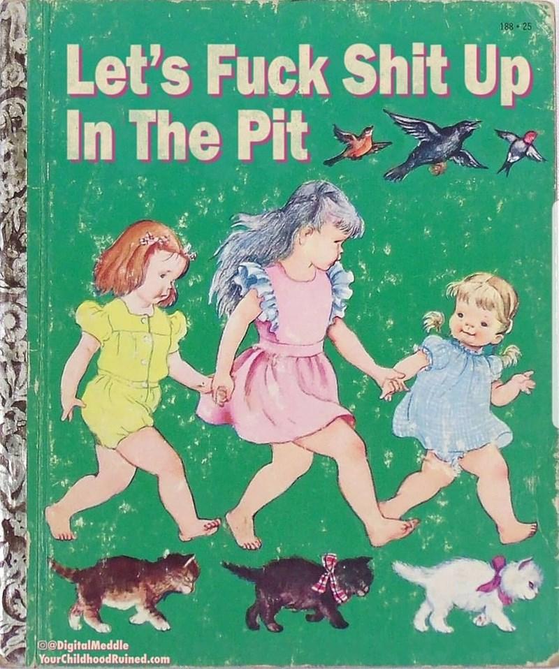Vintage advertisement - 188 25 Let's Fuck Shit Up In The Pit OODigitalMeddle YourChildhoodRuined.com
