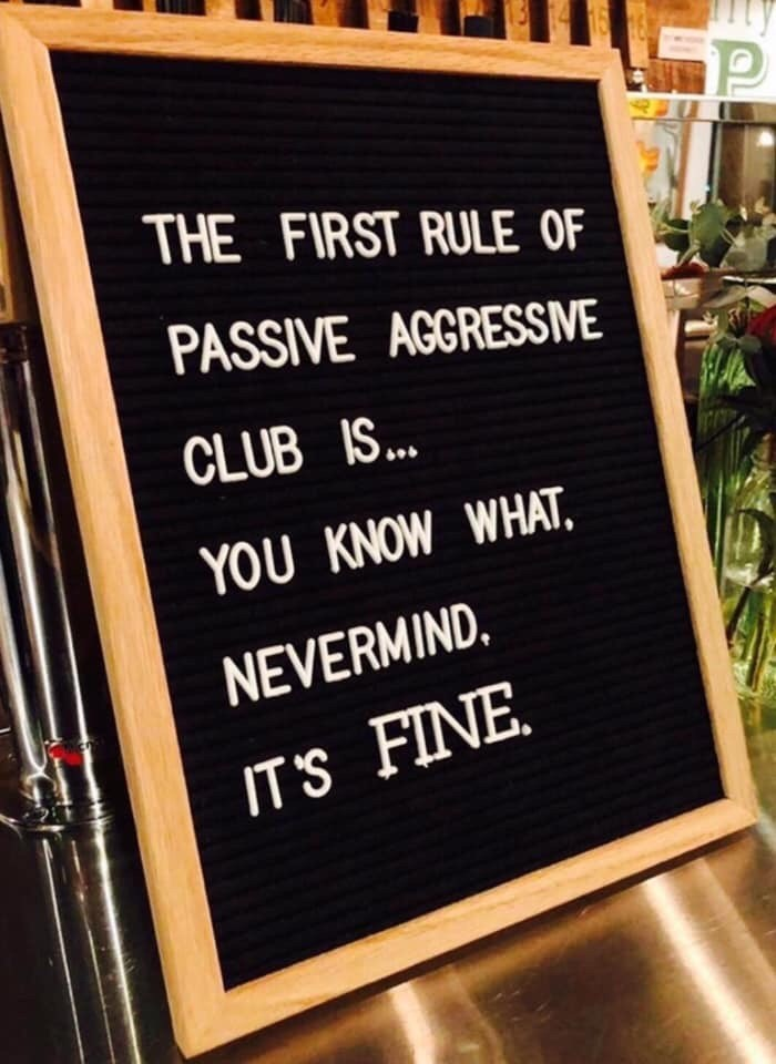 Menu - THE FIRST RULE OF PASSIVE AGGRESSIVE CLUB IS.. YOU KNOW WHAT, NEVERMIND, IT'S FINE.