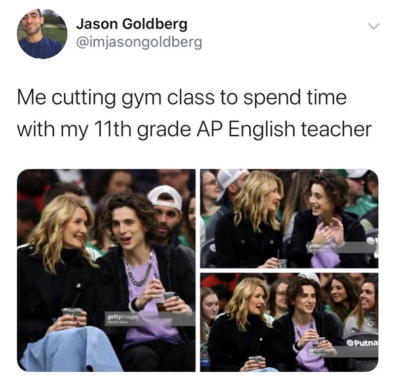 People - Jason Goldberg @imjasongoldberg Me cutting gym class to spend time with my 11th grade AP English teacher ttym gettyimages OPutna gettyimages