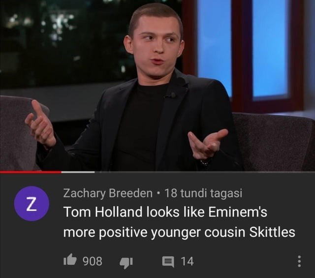 Photo caption - Zachary Breeden • 18 tundi tagasi Tom Holland looks like Eminem's more positive younger cousin Skittles E 14 908