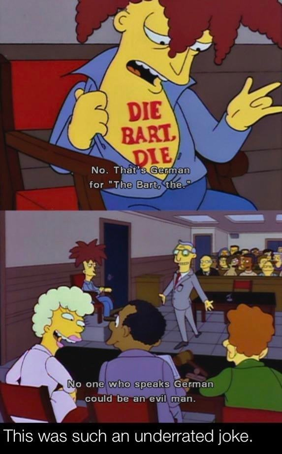 """Cartoon - DIE BART DIE No. That's German for """"The Bart, the. No one who speaks German could be an evil man. This was such an underrated joke."""
