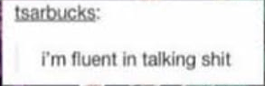Text - tsarbucks: i'm fluent in talking shit