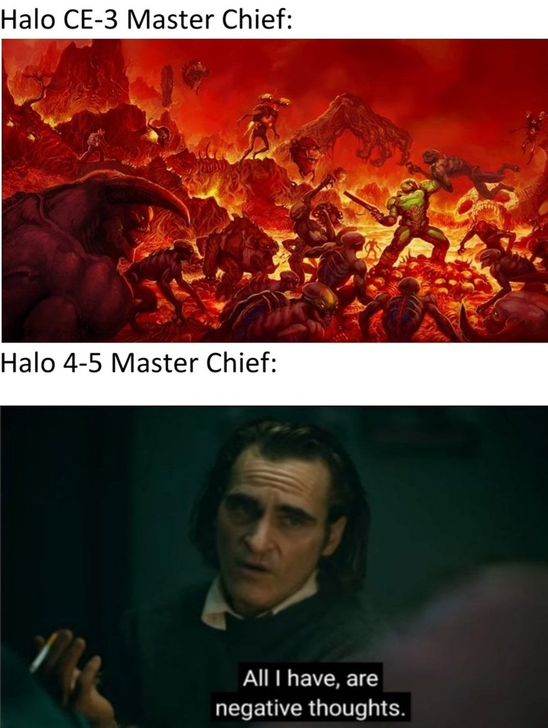Text - Halo CE-3 Master Chief: Halo 4-5 Master Chief: All I have, are negative thoughts.