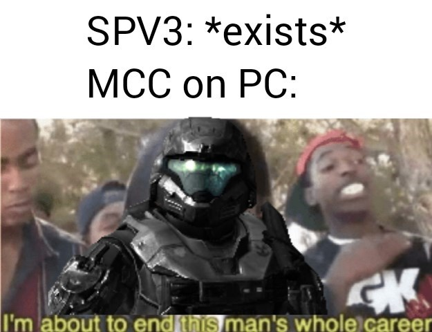Personal protective equipment - SPV3: *exists* MCC on PC: CK I'm about to end this man's whole career