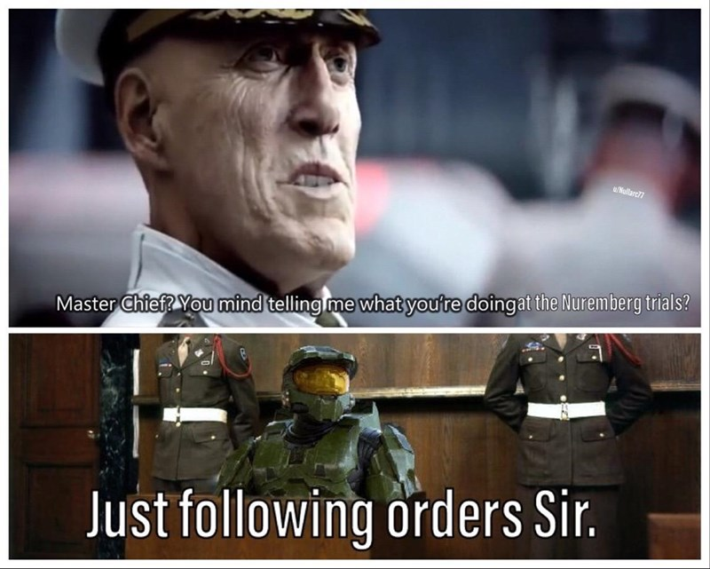 Facial expression - u/Nullarc77 me what you're doingat the Nuremberg trials? Master Chief? You mind telling Just following orders Sir.