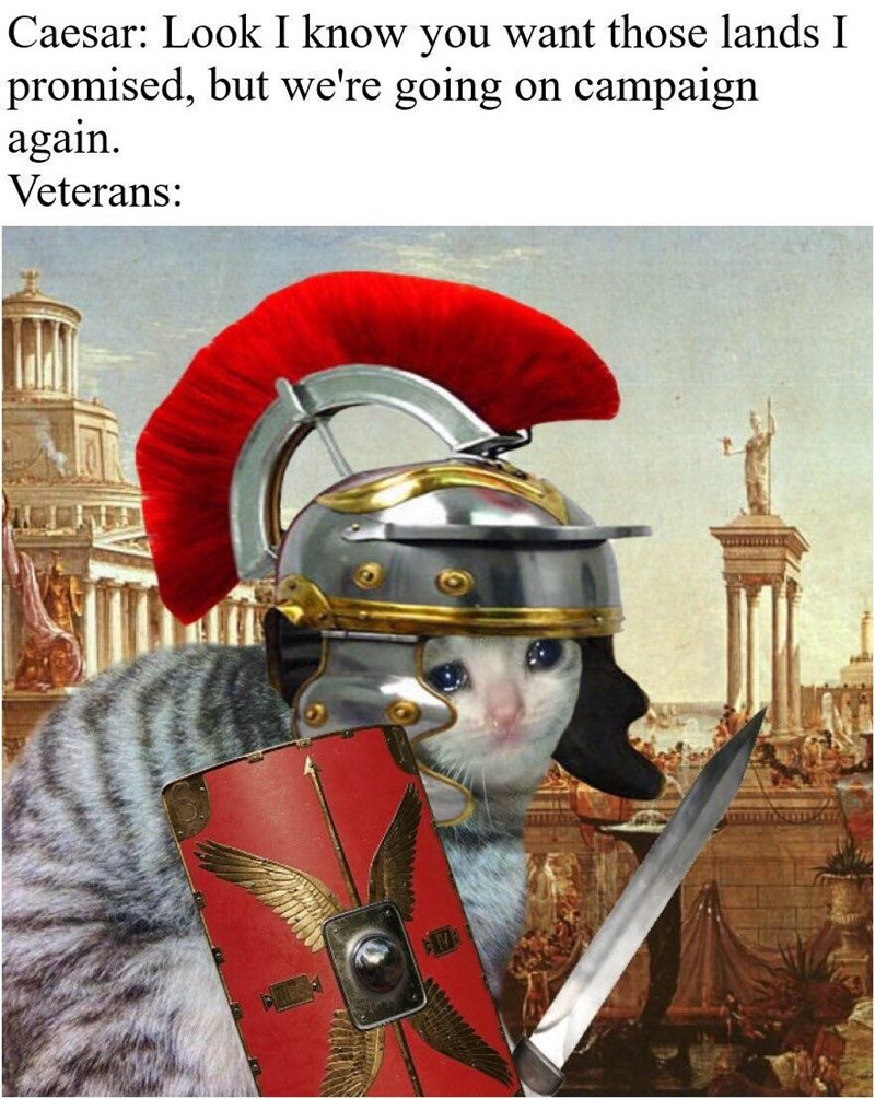 Illustration - Caesar: Look I know you want those lands I promised, but we're going on campaign again. Veterans: