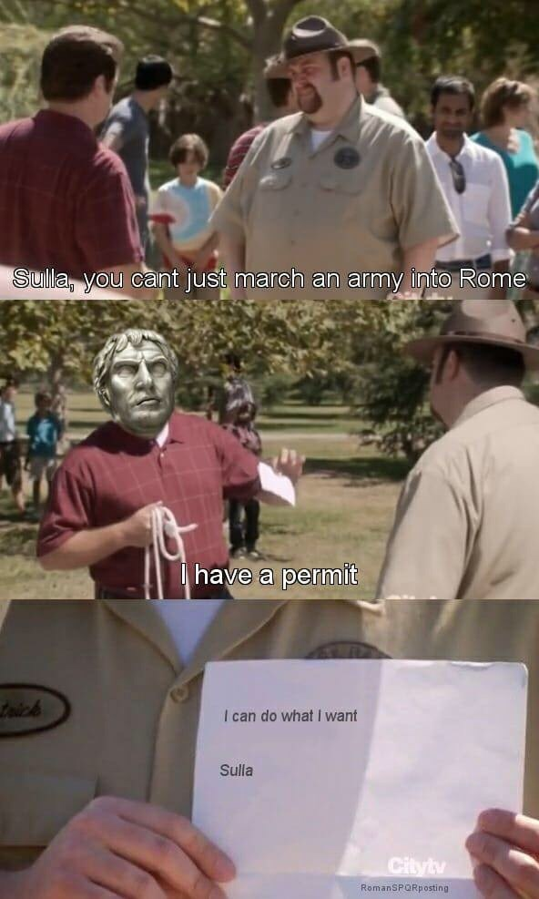 People - Sulla, you cant just march an army into Rome have a permit taich I can do what I want Sulla Citytv RomanSPORposting