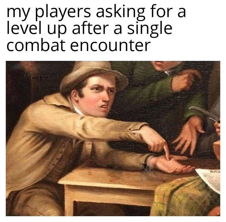 Text - my players asking for a level up after a single combat encounter