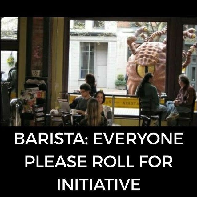 People - ARIAIRTA BARISTA: EVERYONE PLEASE ROLL FOR INITIATIVE