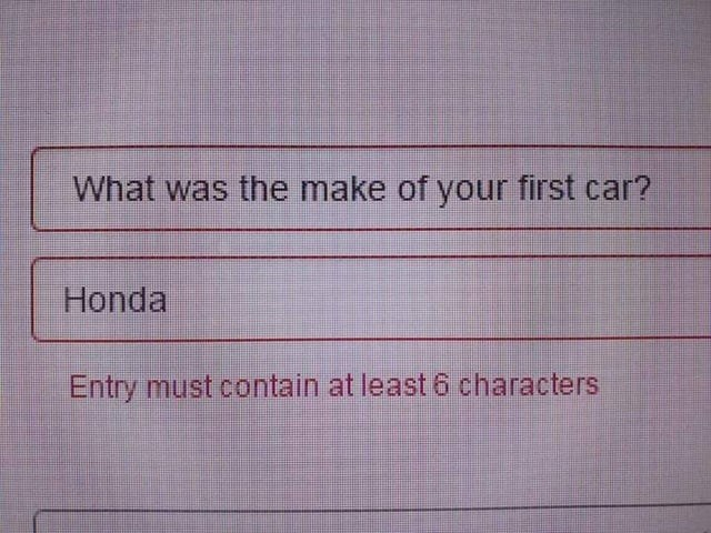 Text - What was the make of your first car? Honda Entry must contain at least 6 characters