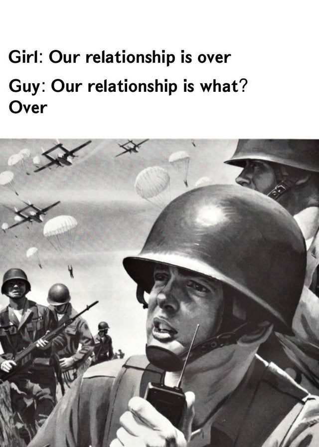 Helmet - Girl: Our relationship is over Guy: Our relationship is what? Over
