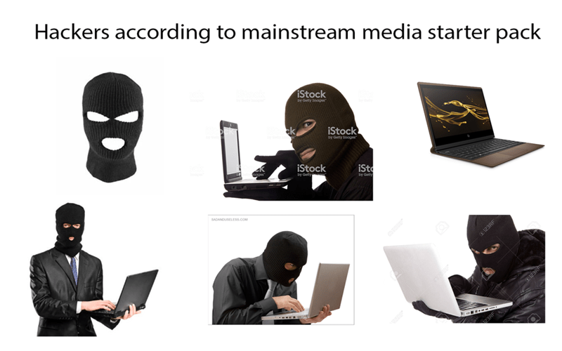 """Fictional character - Hackers according to mainstream media starter pack iStock by Getty Images iStock by Getty Images"""" iStock iSto ages by Getty by Getty SADANDUSELESS.COM 123RF 23RF O23RE"""