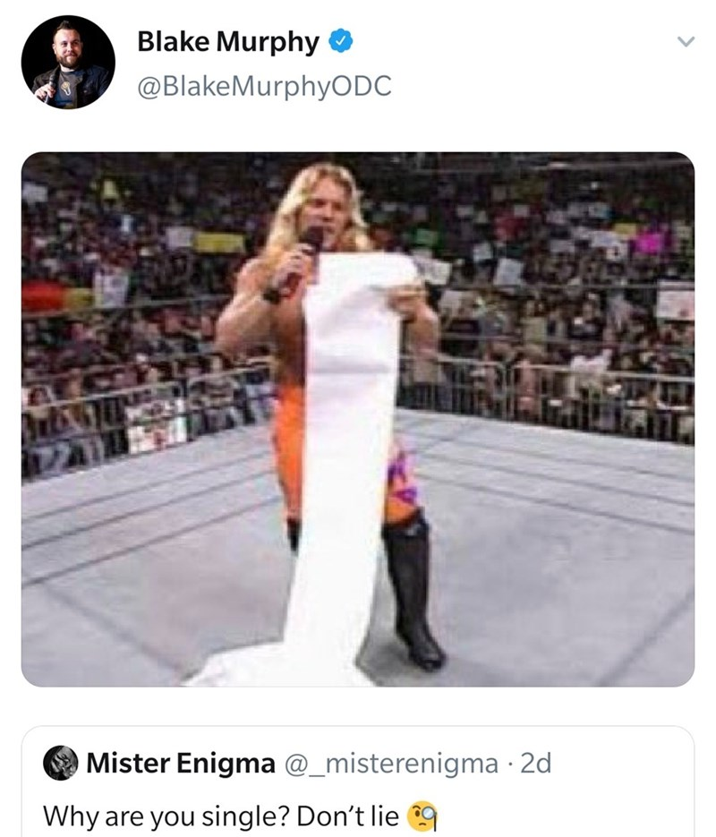 Text - Product - Blake Murphy O @BlakeMurphyODC Mister Enigma @_misterenigma · 2d Why are you single? Don't lie 9