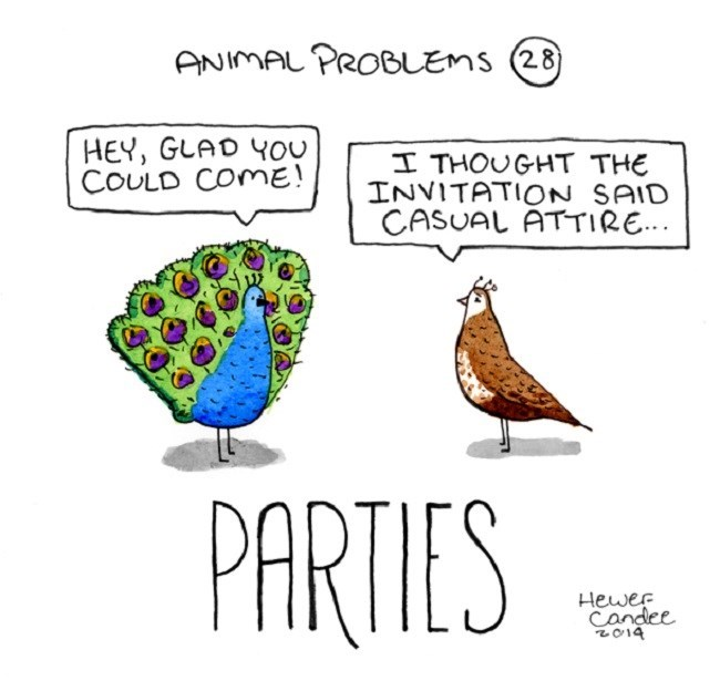 Font - ANIMAL PROBLEMS (28 HEY, GLAD YOU COULD COME! I THOUGHT THE INVITATION SAID CASUAL ATTIRE... PARTIES Hewer Candee br02