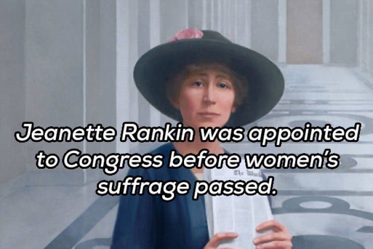 Hat - Jeanette Rankin was appointed to Congress before woments suffrage passed.