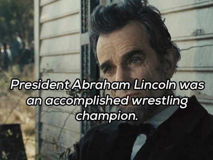 Text - President Abraham Lincoln was an accomplished wrestling champion.