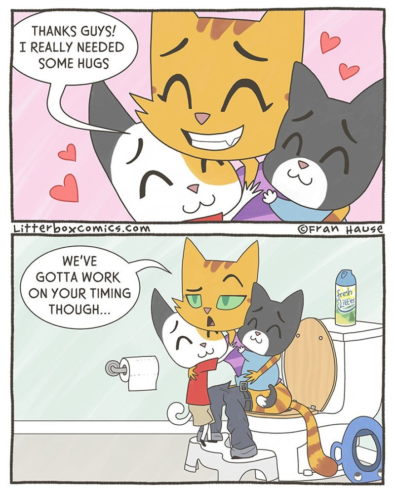 Cartoon - THANKS GUYS! I REALLY NEEDED SOME HUGS Litterboxcomics.com OFran Hause WE'VE GOTTA WORK ON YOUR TIMING fresh itter THOUGH...