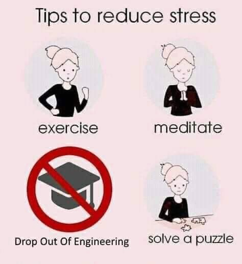 Cartoon - Tips to reduce stress meditate exercise solve a puzzle Drop Out Of Engineering