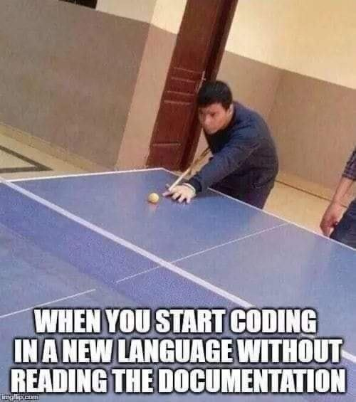 Floor - WHEN YOU START CODING IN A NEW LANGUAGE WITHOUT READING THE DOCUMENTATION imgip.com