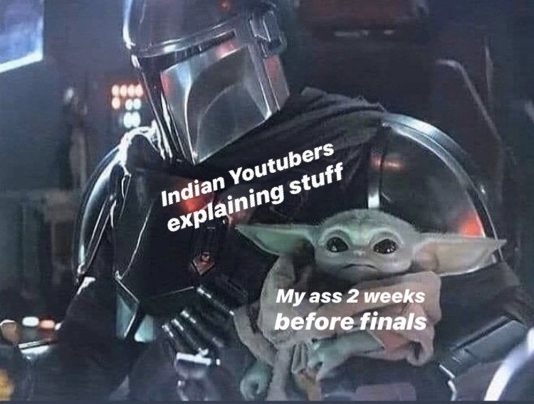 Fictional character - Indian Youtubers explaining stuff My ass 2 weeks before finals