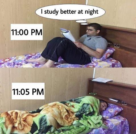 Nap - I study better at night 11:00 PM 11:05 PM