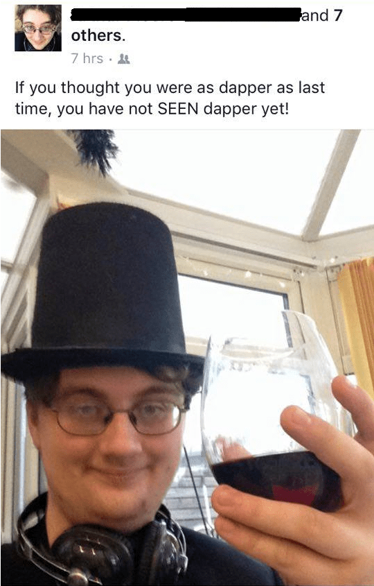 Selfie - and 7 others. 7 hrs · If you thought you were as dapper as last time, you have not SEEN dapper yet!