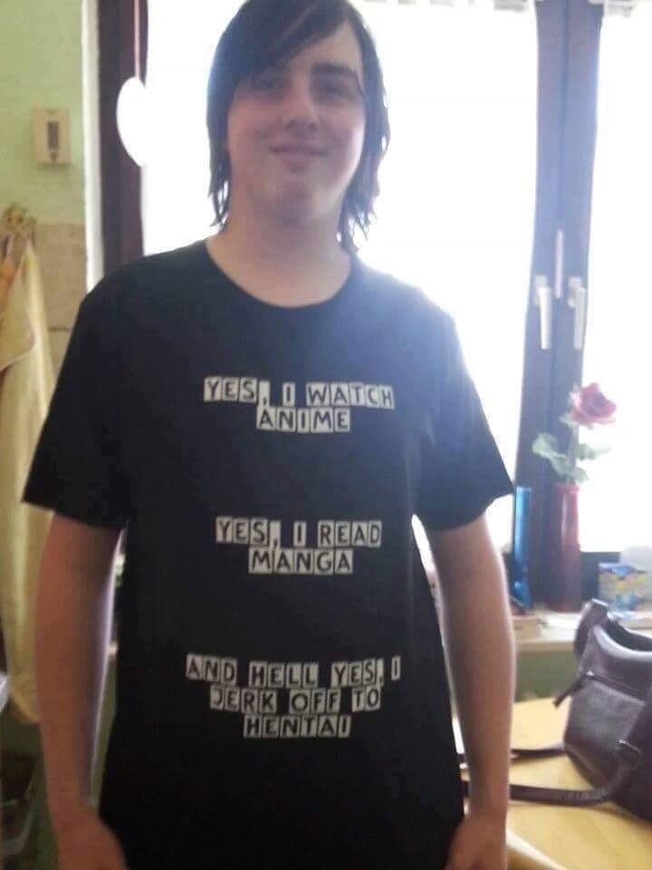 T-shirt - YES, I WATCH ANIME YES, I READ MANGA AND HELL YES, U DERK OFF TO HENTAI