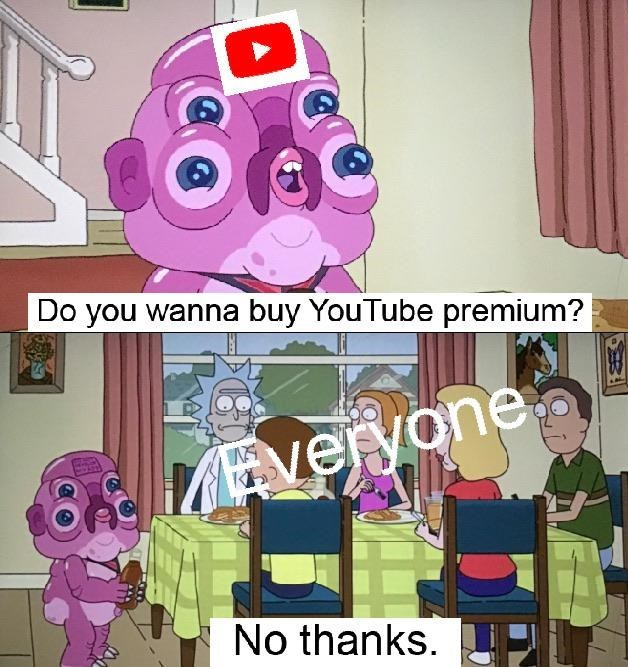 Cartoon - Do you wanna buy YouTube premium? MEveryone No thanks.