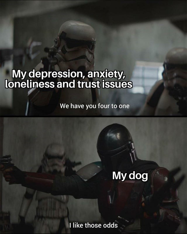 Action-adventure game - My depression, anxiety, loneliness and trust issues We have you four to one My dog I like those odds