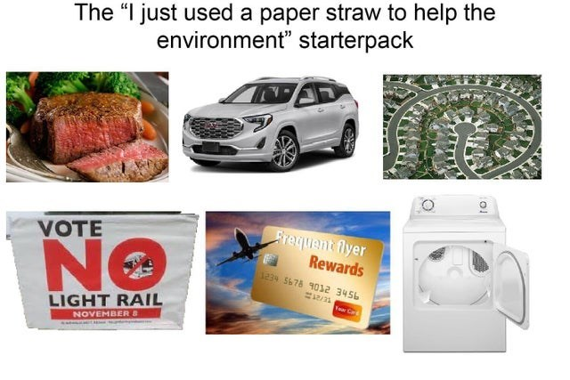 """Product - The """"I just used a paper straw to help the environment"""" starterpack Frequent flyer Rewards 24 5678 १032 3५5 VOTE NO Var C LIGHT RAIL NOVEMBER B"""