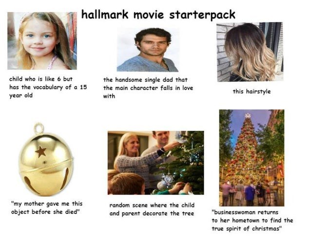 """Human - hallmark movie starterpack child who is like 6 but the handsome single dad that has the vocabulary of a 15 year old the main character falls in love this hairstyle with """"my mother gave me this object before she died"""" random scene where the child """"businesswoman returns and parent decorate the tree to her hometown to find the true spirit of christmas"""""""