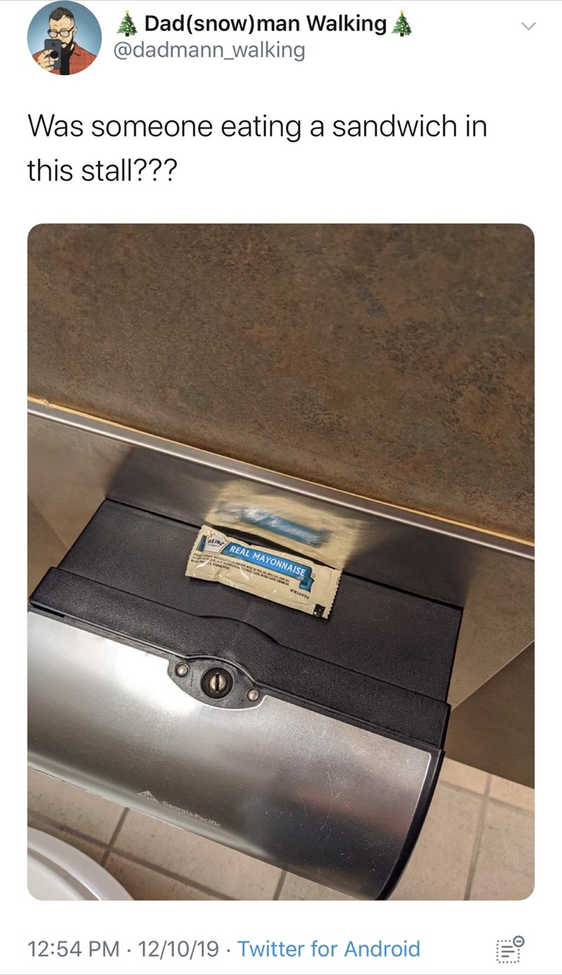 "Funny tweet that reads, ""Was someone eating a sandwich in this stall???"" above a photo of a packet of mayonnaise in a bathroom stall"