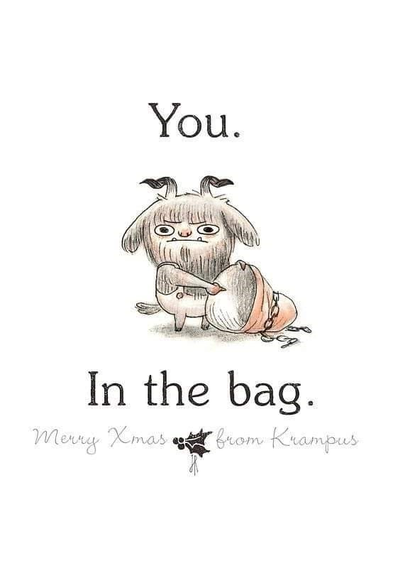 Text - You. In the bag. from Krampus Merry Xmas