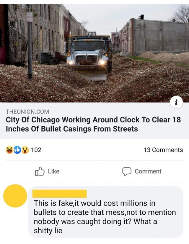 Transport - THEONION.COM City Of Chicago Working Around Clock To Clear 18 Inches Of Bullet Casings From Streets D 102 13 Comments O Like Comment This is fake,it would cost millions in bullets to create that mess,not to mention nobody was caught doing it? What a shitty lie umbnuli
