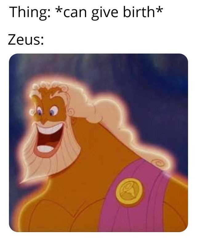 Cartoon - Thing: *can give birth* Zeus: