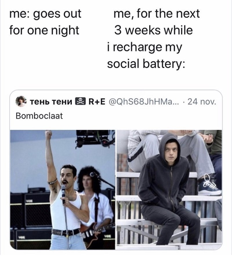 Product - me: goes out for one night me, for the next 3 weeks while i recharge my social battery: TEHB TEHN 2 R+E @QhS68JhHMa... · 24 nov. Bomboclaat